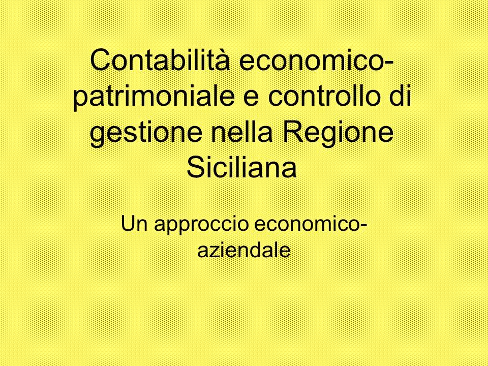 Contabilità economico- patrimoniale e controllo di gestione nella Regione Siciliana Un approccio economico- aziendale