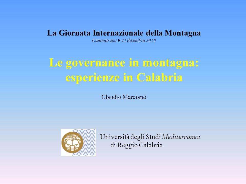 Università degli Studi Mediterranea di Reggio Calabria La Giornata Internazionale della Montagna Cammarata, 9-11 dicembre 2010 Le governance in montag