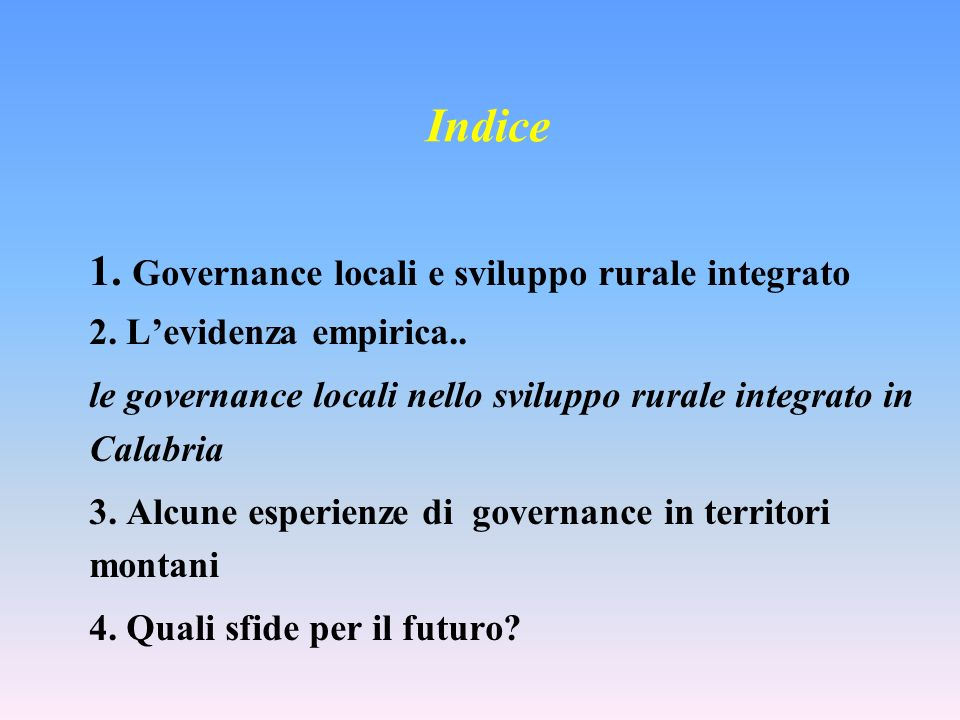 Indice 1. Governance locali e sviluppo rurale integrato 2. Levidenza empirica.. le governance locali nello sviluppo rurale integrato in Calabria 3. Al