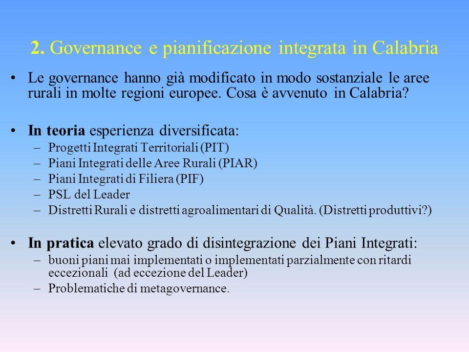 2. Governance e pianificazione integrata in Calabria Le governance hanno già modificato in modo sostanziale le aree rurali in molte regioni europee. C