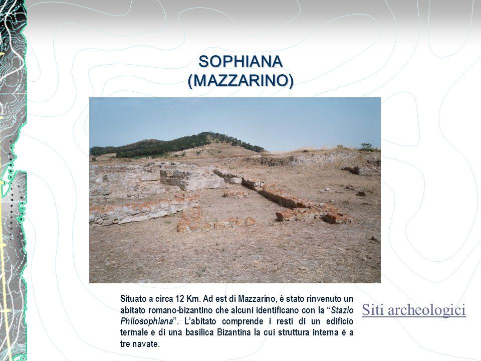 SOPHIANA (MAZZARINO) Situato a circa 12 Km. Ad est di Mazzarino, è stato rinvenuto un abitato romano-bizantino che alcuni identificano con la Stazio P