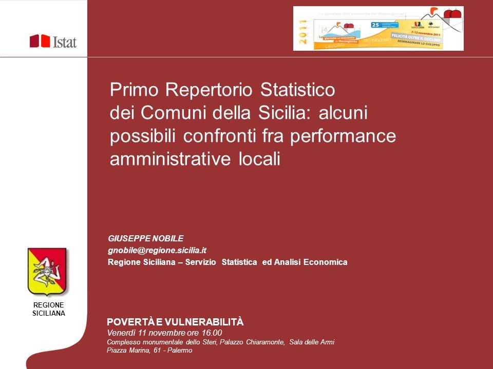 REGIONE SICILIANA Primo Repertorio Statistico dei Comuni della Sicilia: alcuni possibili confronti fra performance amministrative locali GIUSEPPE NOBI