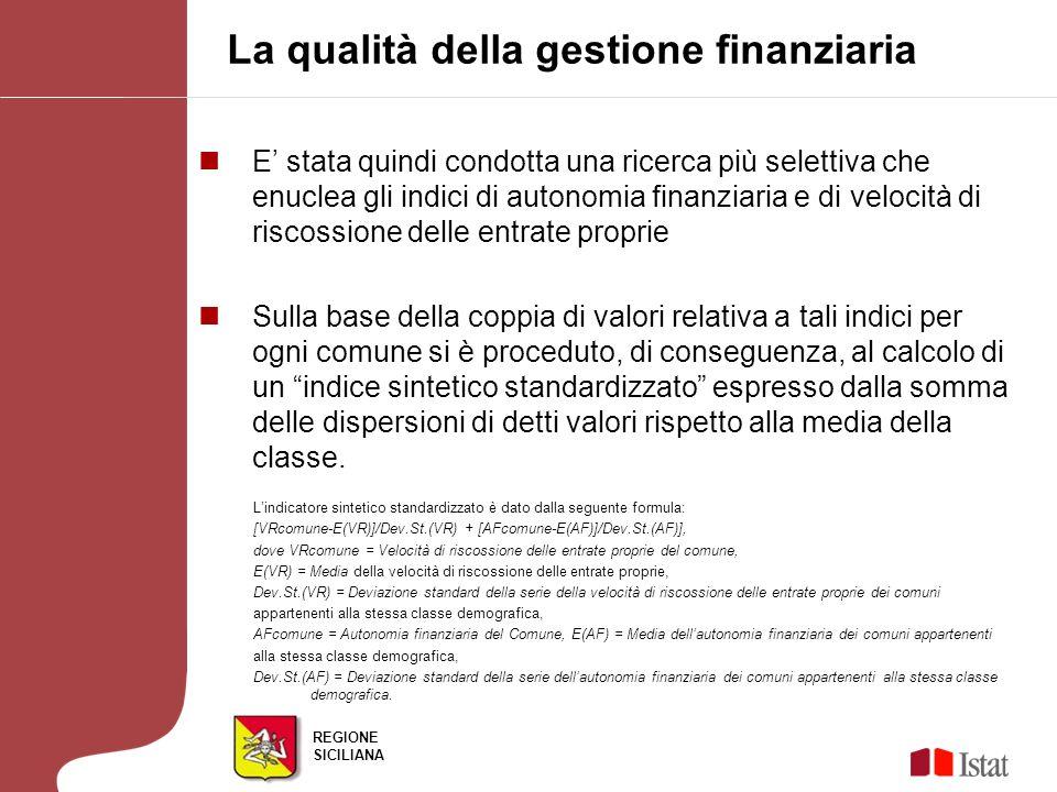 REGIONE SICILIANA E stata quindi condotta una ricerca più selettiva che enuclea gli indici di autonomia finanziaria e di velocità di riscossione delle
