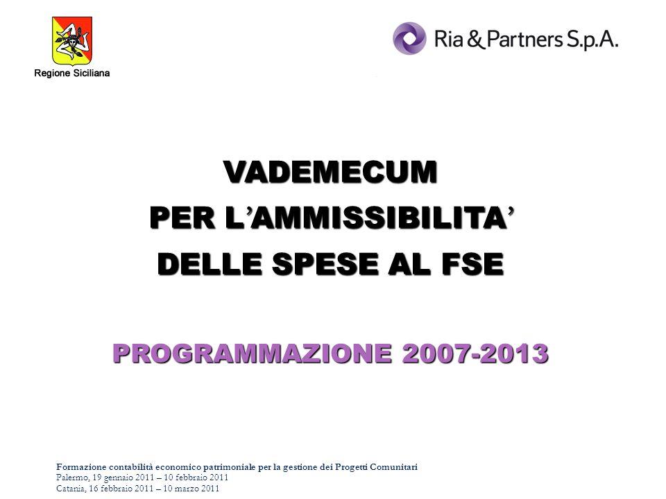 Formazione contabilità economico patrimoniale per la gestione dei Progetti Comunitari Palermo, 19 gennaio 2011 – 10 febbraio 2011 Catania, 16 febbraio 2011 – 10 marzo 2011 - sovvenzioni dirette ai singoli destinatari (es.