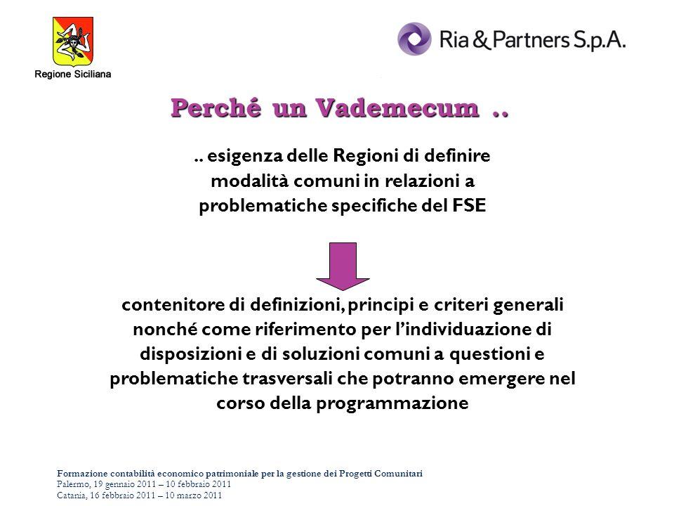 Formazione contabilità economico patrimoniale per la gestione dei Progetti Comunitari Palermo, 19 gennaio 2011 – 10 febbraio 2011 Catania, 16 febbraio 2011 – 10 marzo 2011 1.