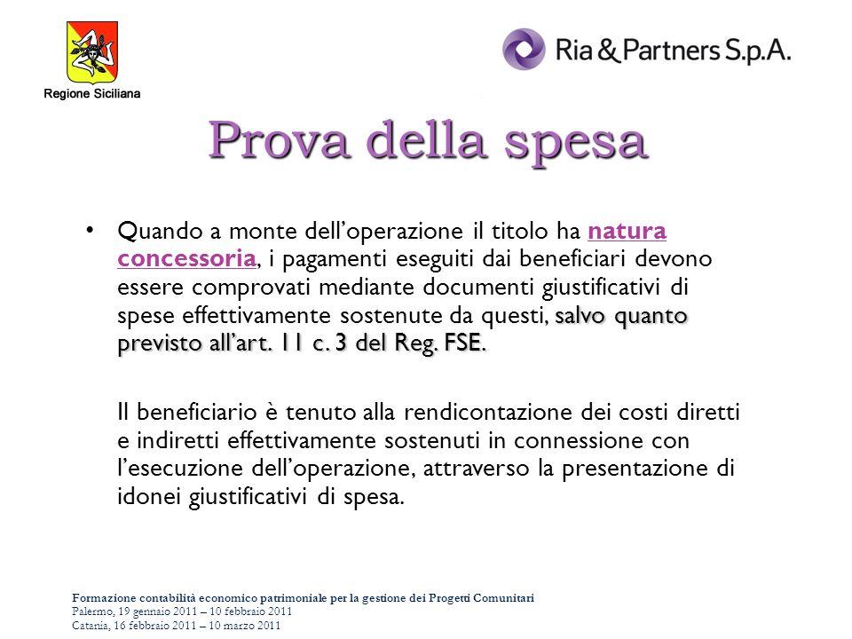 Formazione contabilità economico patrimoniale per la gestione dei Progetti Comunitari Palermo, 19 gennaio 2011 – 10 febbraio 2011 Catania, 16 febbraio 2011 – 10 marzo 2011 Prova della spesa salvo quanto previsto allart.