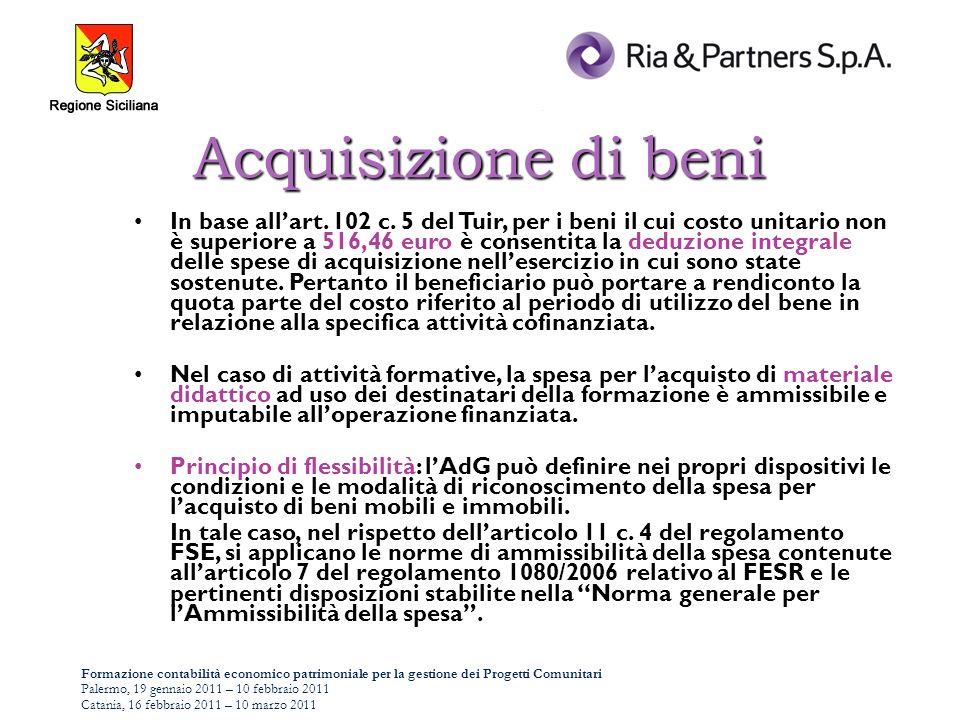 Formazione contabilità economico patrimoniale per la gestione dei Progetti Comunitari Palermo, 19 gennaio 2011 – 10 febbraio 2011 Catania, 16 febbraio 2011 – 10 marzo 2011 Acquisizione di beni In base allart.