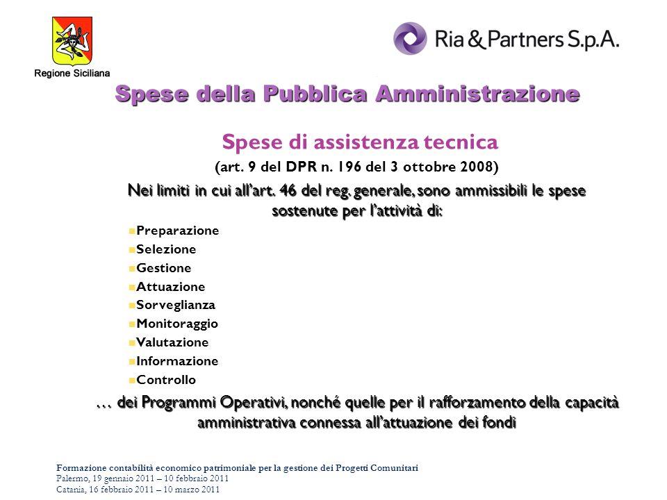 Formazione contabilità economico patrimoniale per la gestione dei Progetti Comunitari Palermo, 19 gennaio 2011 – 10 febbraio 2011 Catania, 16 febbraio 2011 – 10 marzo 2011 Spese della Pubblica Amministrazione Spese di assistenza tecnica (art.