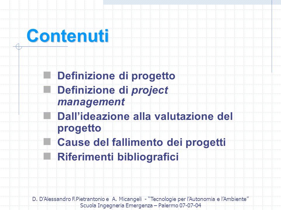 D. DAlessandro F.Pietrantonio e A. Micangeli - Tecnologie per lAutonomia e lAmbiente Scuola Ingegneria Emergenza – Palermo 07-07-04 Contenuti Definizi