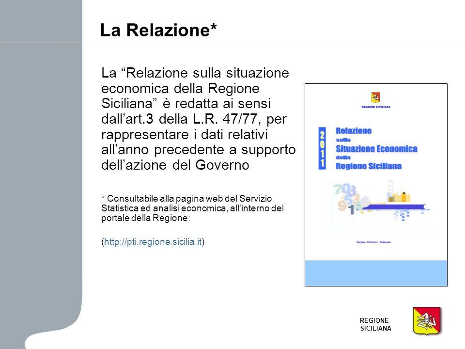 REGIONE SICILIANA La prima edizione risale al 1957, riproponendo lo schema della Relazione generale sulla situazione economica del Paese, istituita dalla L.