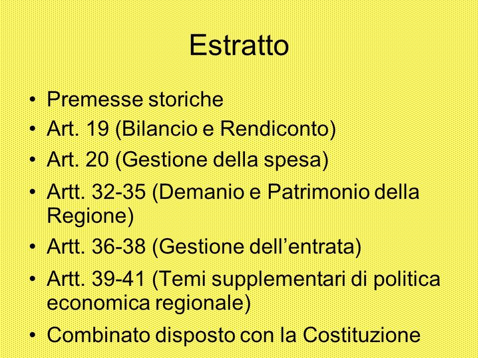 Estratto Premesse storiche Art. 19 (Bilancio e Rendiconto) Art. 20 (Gestione della spesa) Artt. 32-35 (Demanio e Patrimonio della Regione) Artt. 36-38