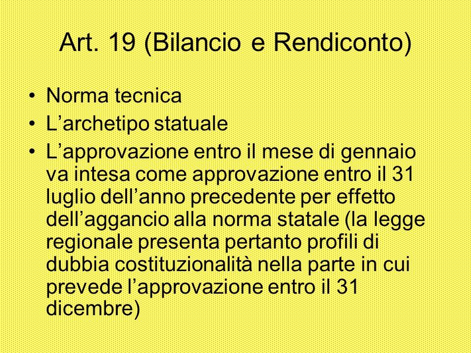 Art. 19 (Bilancio e Rendiconto) Norma tecnica Larchetipo statuale Lapprovazione entro il mese di gennaio va intesa come approvazione entro il 31 lugli