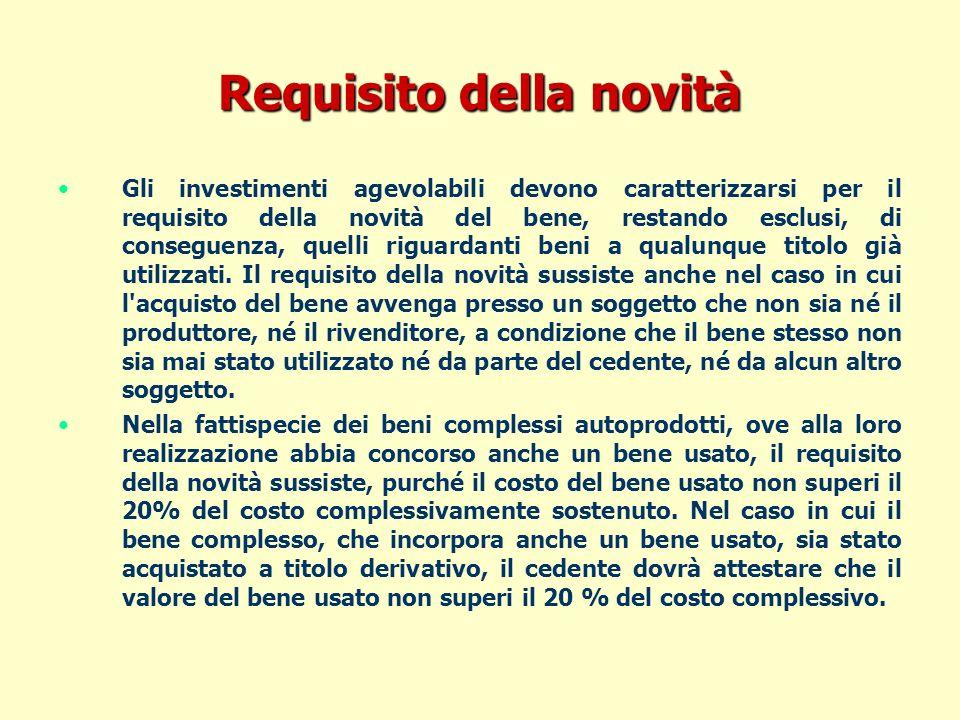 Requisito della novità Gli investimenti agevolabili devono caratterizzarsi per il requisito della novità del bene, restando esclusi, di conseguenza, quelli riguardanti beni a qualunque titolo già utilizzati.