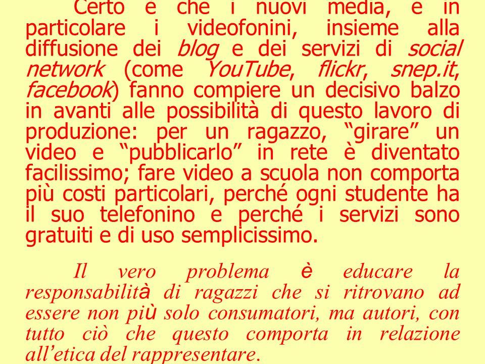 Certo è che i nuovi media, e in particolare i videofonini, insieme alla diffusione dei blog e dei servizi di social network (come YouTube, flickr, sne