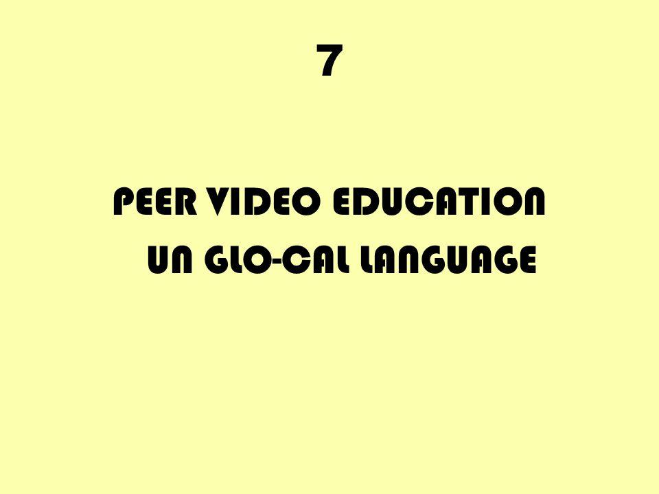 7 PEER VIDEO EDUCATION UN GLO-CAL LANGUAGE
