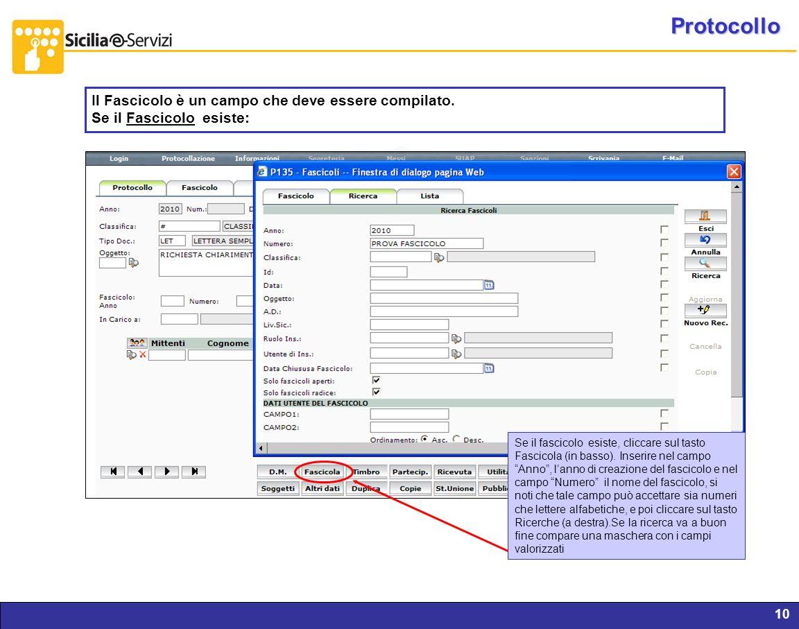 Report servizi IVR e CM10 Protocollo Il Fascicolo è un campo che deve essere compilato. Se il Fascicolo esiste: Se il fascicolo esiste, cliccare sul t
