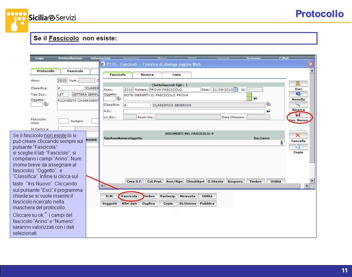 Report servizi IVR e CM11 Protocollo Se il Fascicolo non esiste: Se il fascicolo non esiste lo si può creare cliccando sempre sul pulsante Fascicola: