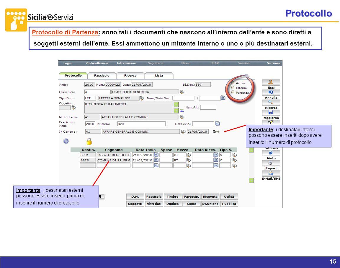 Report servizi IVR e CM15 Protocollo Protocollo di Partenza: sono tali i documenti che nascono allinterno dellente e sono diretti a soggetti esterni d