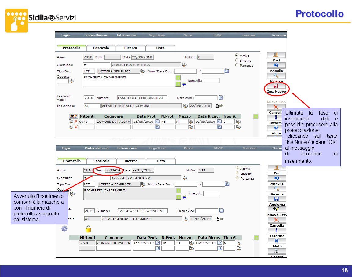 Report servizi IVR e CM16 Protocollo Ultimata la fase di inserimenti dati è possibile procedere alla protocollazione cliccando sul tasto Ins.Nuovo e d