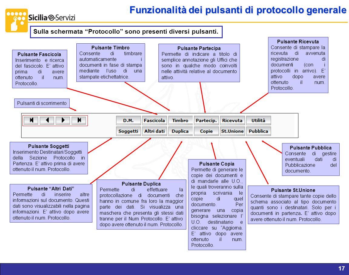 Report servizi IVR e CM17 Funzionalità dei pulsanti di protocollo generale Sulla schermata Protocollo sono presenti diversi pulsanti. Pulsante Timbro