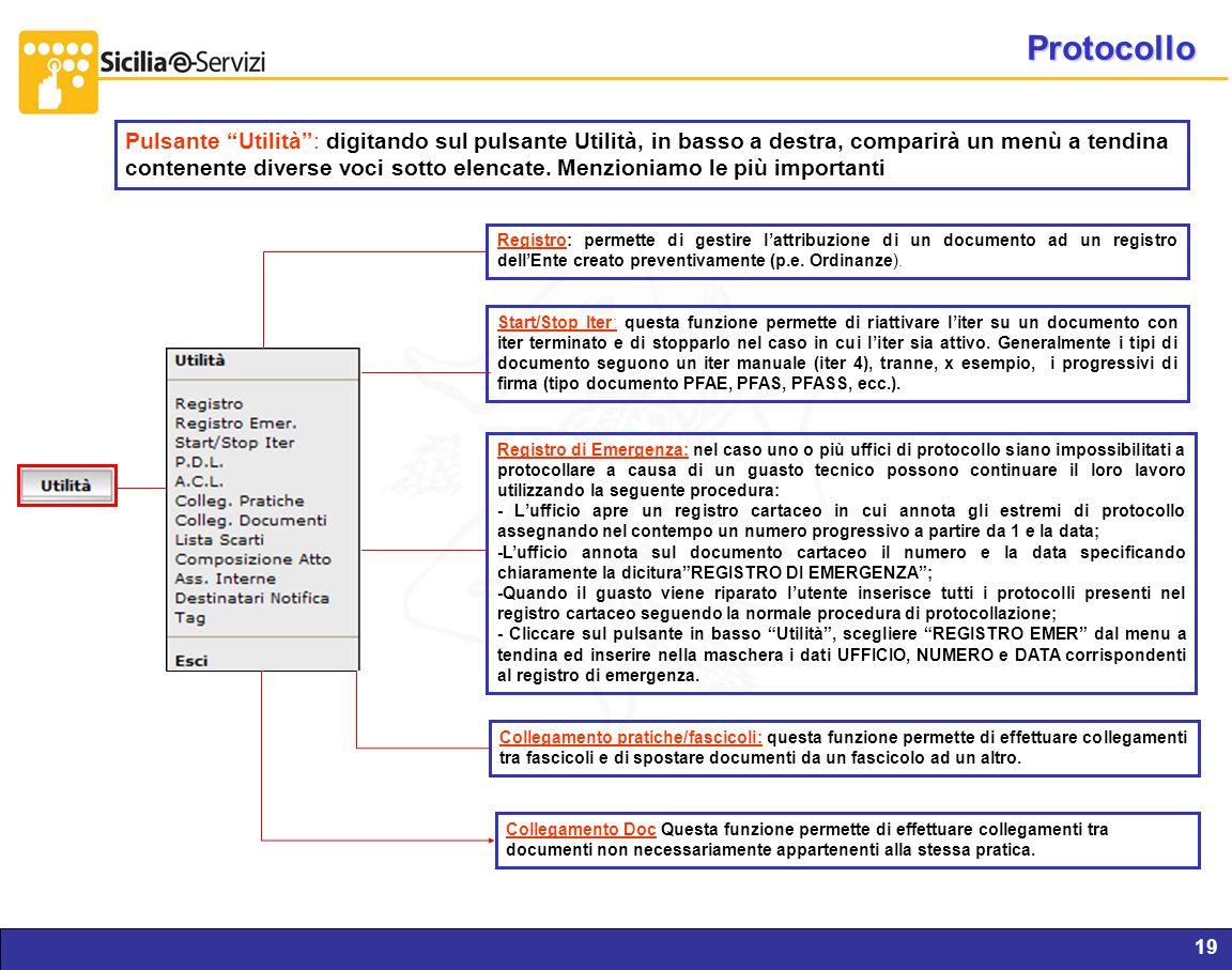 Report servizi IVR e CM19 Protocollo Pulsante Utilità: digitando sul pulsante Utilità, in basso a destra, comparirà un menù a tendina contenente diver