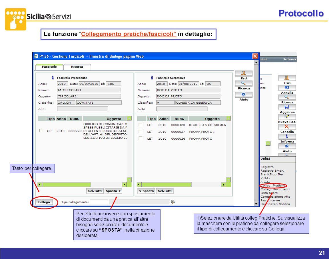 Report servizi IVR e CM21 Protocollo La funzione Collegamento pratiche/fascicoli in dettaglio: 1)Selezionare da Utilità colleg.Pratiche. Su visualizza