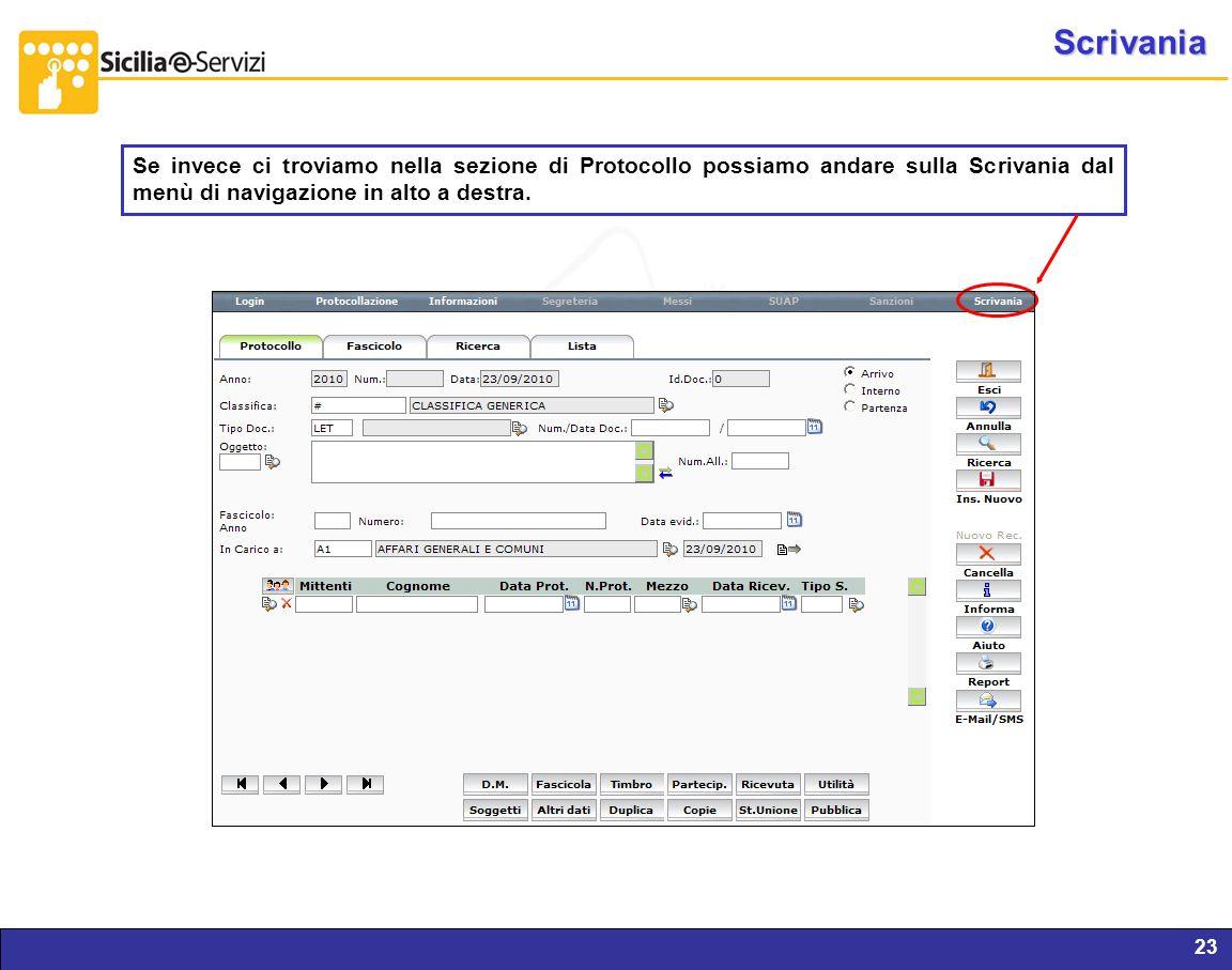 Report servizi IVR e CM23 Scrivania Se invece ci troviamo nella sezione di Protocollo possiamo andare sulla Scrivania dal menù di navigazione in alto