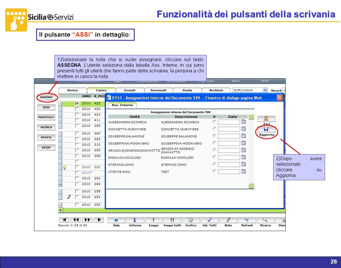 Report servizi IVR e CM26 Funzionalità dei pulsanti della scrivania Il pulsante ASSI in dettaglio: 1)Selezionare la nota che si vuole assegnare, clicc