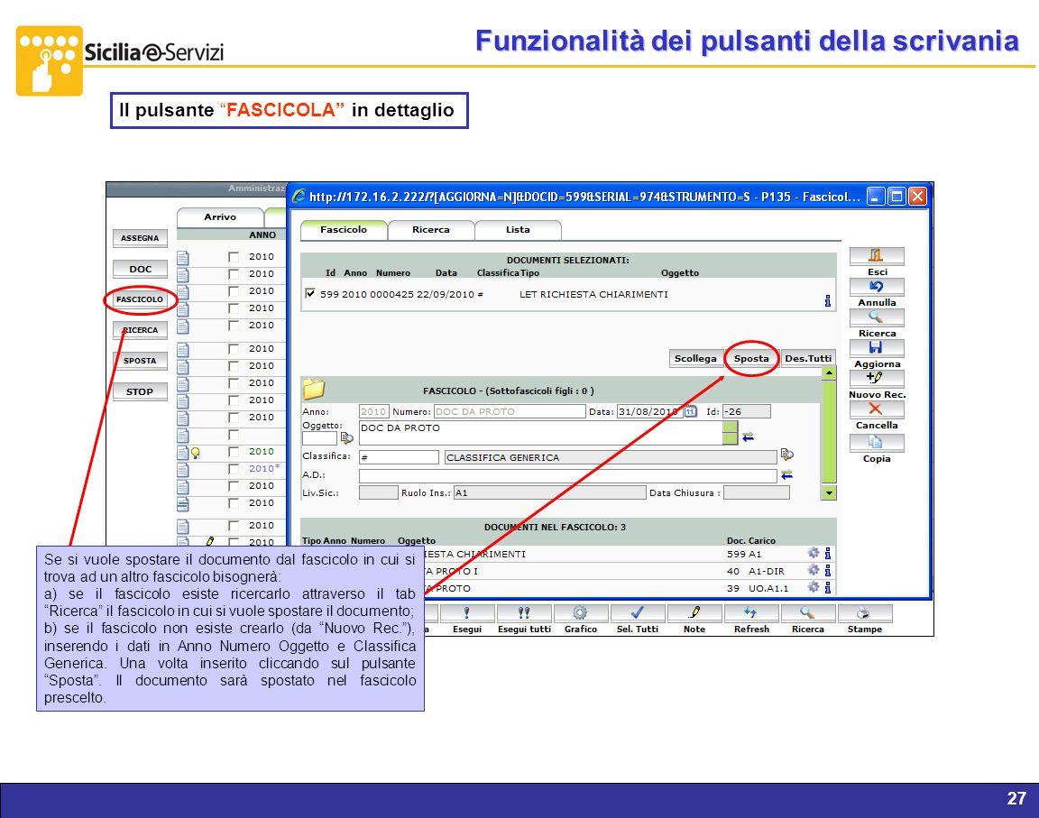 Report servizi IVR e CM27 Funzionalità dei pulsanti della scrivania Se si vuole spostare il documento dal fascicolo in cui si trova ad un altro fascic