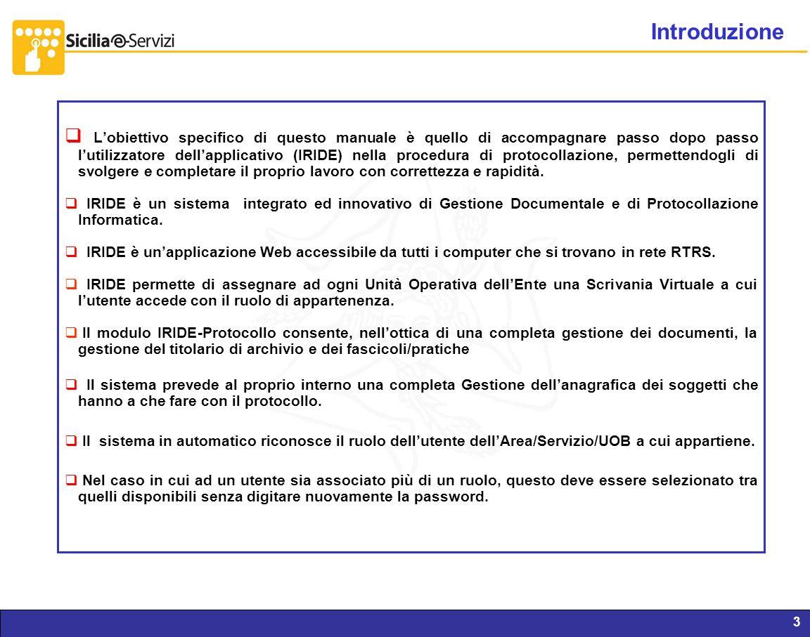 Report servizi IVR e CM3 Lobiettivo specifico di questo manuale è quello di accompagnare passo dopo passo lutilizzatore dellapplicativo (IRIDE) nella