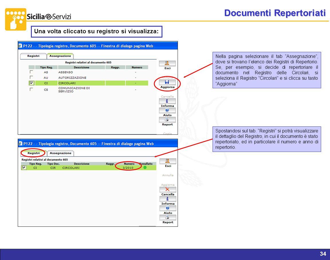 Report servizi IVR e CM34 Documenti Repertoriati Nella pagina selezionare il tab Assegnazione, dove si trovano lelenco dei Registri di Repertorio. Se,