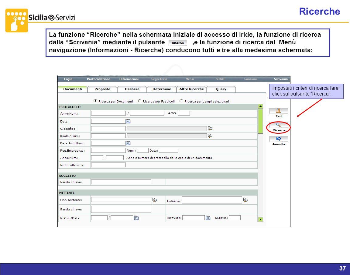 Report servizi IVR e CM37 Ricerche La funzione Ricerche nella schermata iniziale di accesso di Iride, la funzione di ricerca dalla Scrivania mediante