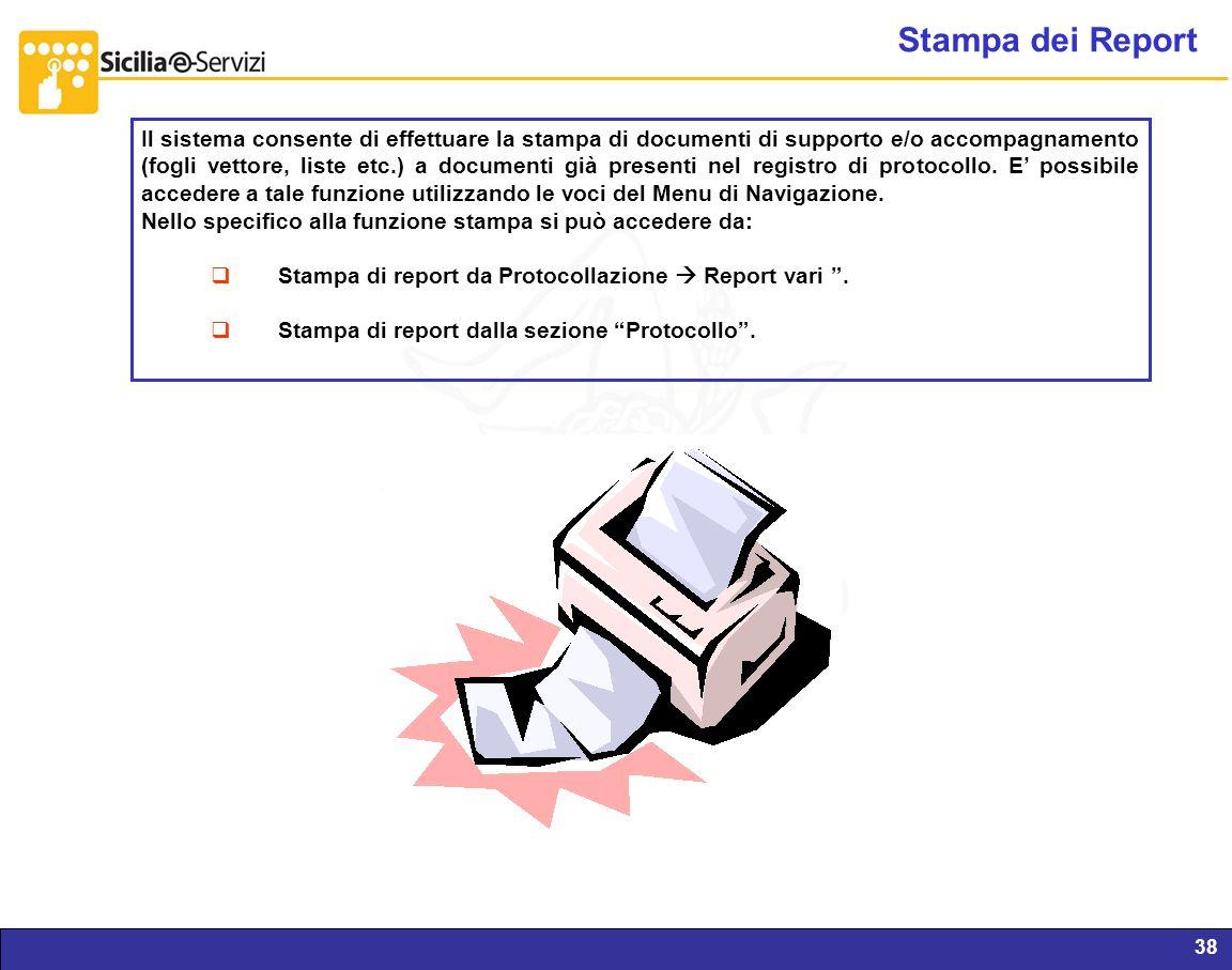 Report servizi IVR e CM38 Stampa dei Report Il sistema consente di effettuare la stampa di documenti di supporto e/o accompagnamento (fogli vettore, l