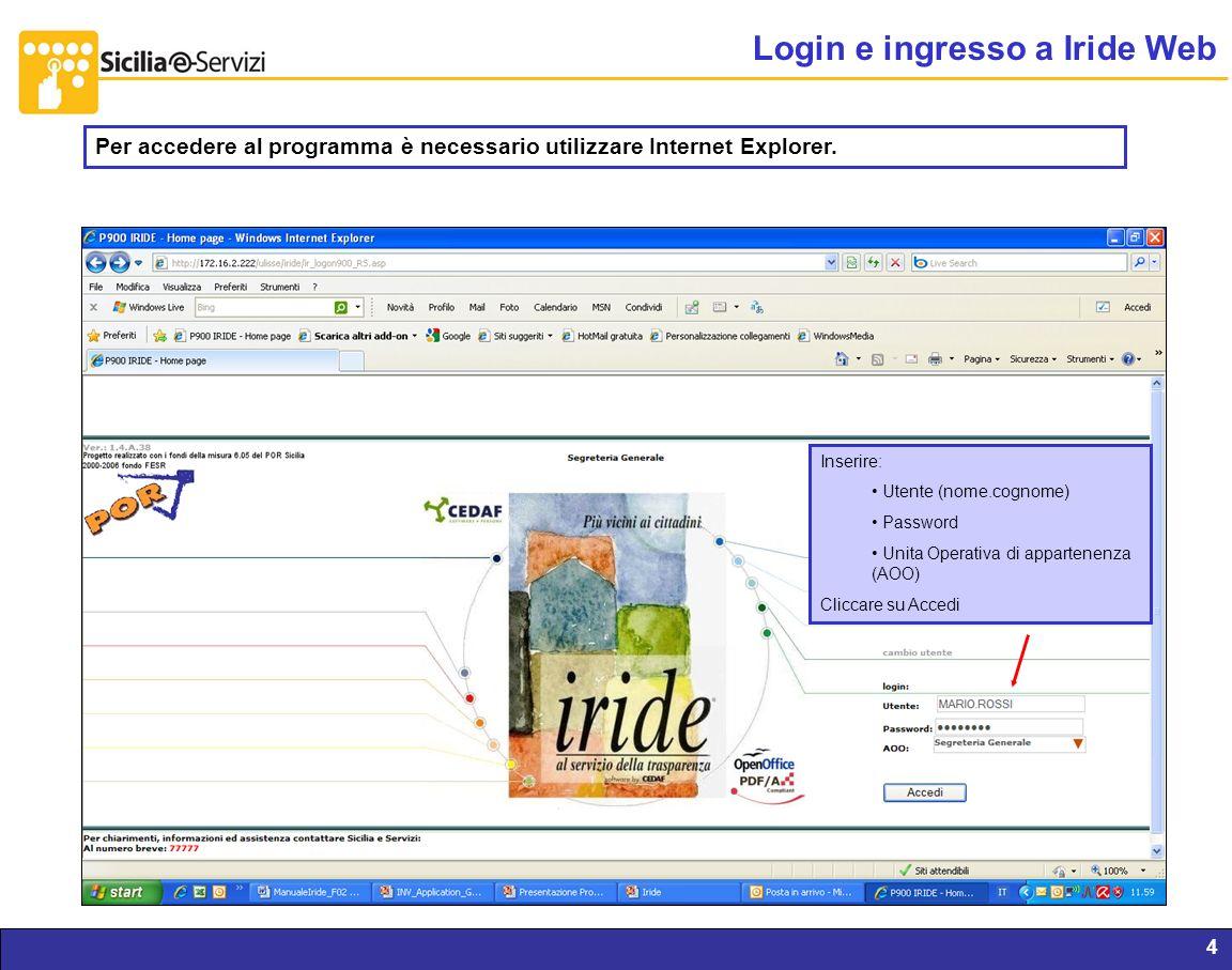 Report servizi IVR e CM4 Per accedere al programma è necessario utilizzare Internet Explorer. Login e ingresso a Iride Web Inserire: Utente (nome.cogn