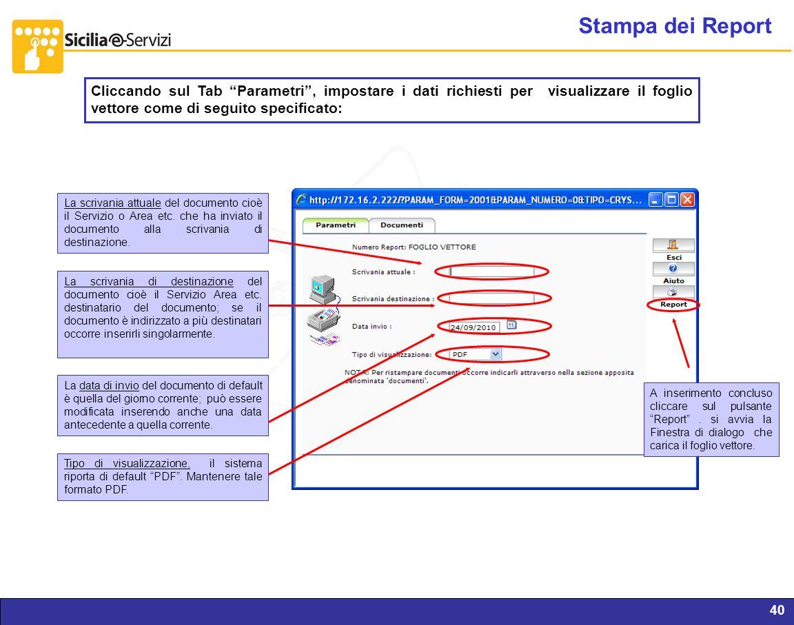 Report servizi IVR e CM40 Stampa dei Report Cliccando sul Tab Parametri, impostare i dati richiesti per visualizzare il foglio vettore come di seguito