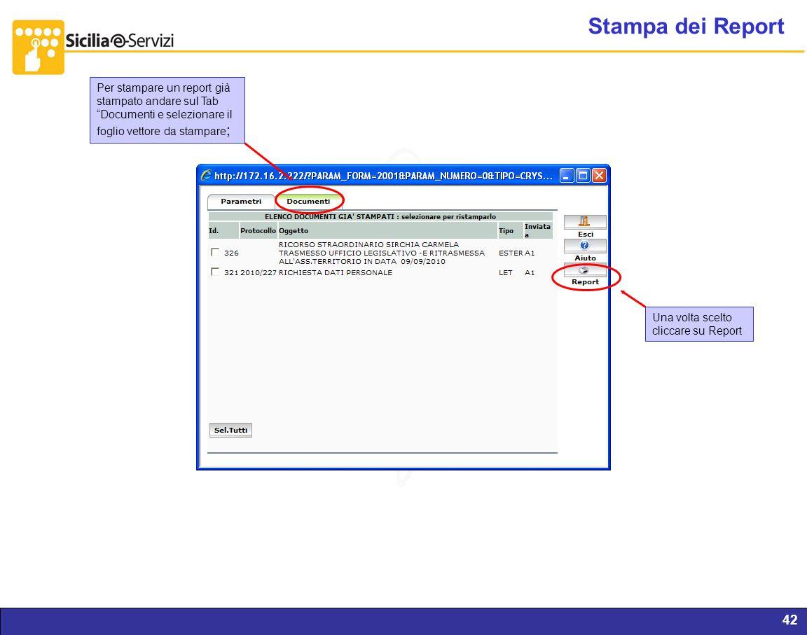 Report servizi IVR e CM42 Stampa dei Report Per stampare un report già stampato andare sul Tab Documenti e selezionare il foglio vettore da stampare ;