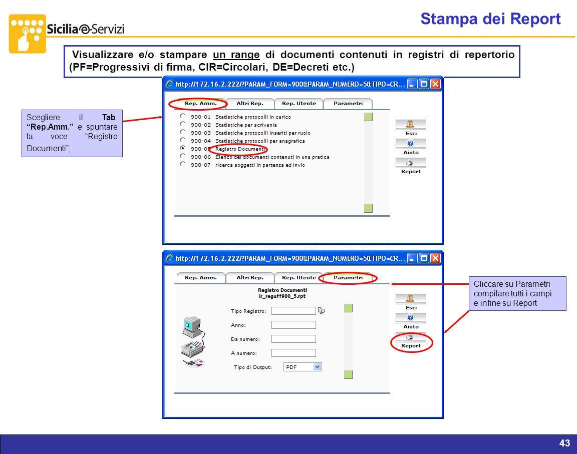 Report servizi IVR e CM43 Stampa dei Report Visualizzare e/o stampare un range di documenti contenuti in registri di repertorio (PF=Progressivi di fir