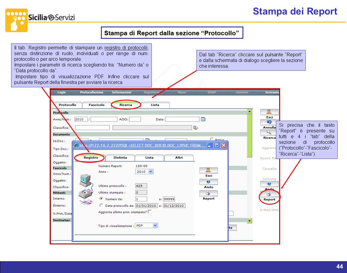 Report servizi IVR e CM44 Stampa dei Report Stampa di Report dalla sezione Protocollo Dal tab Ricerca cliccare sul pulsante Report e dalla schermata d