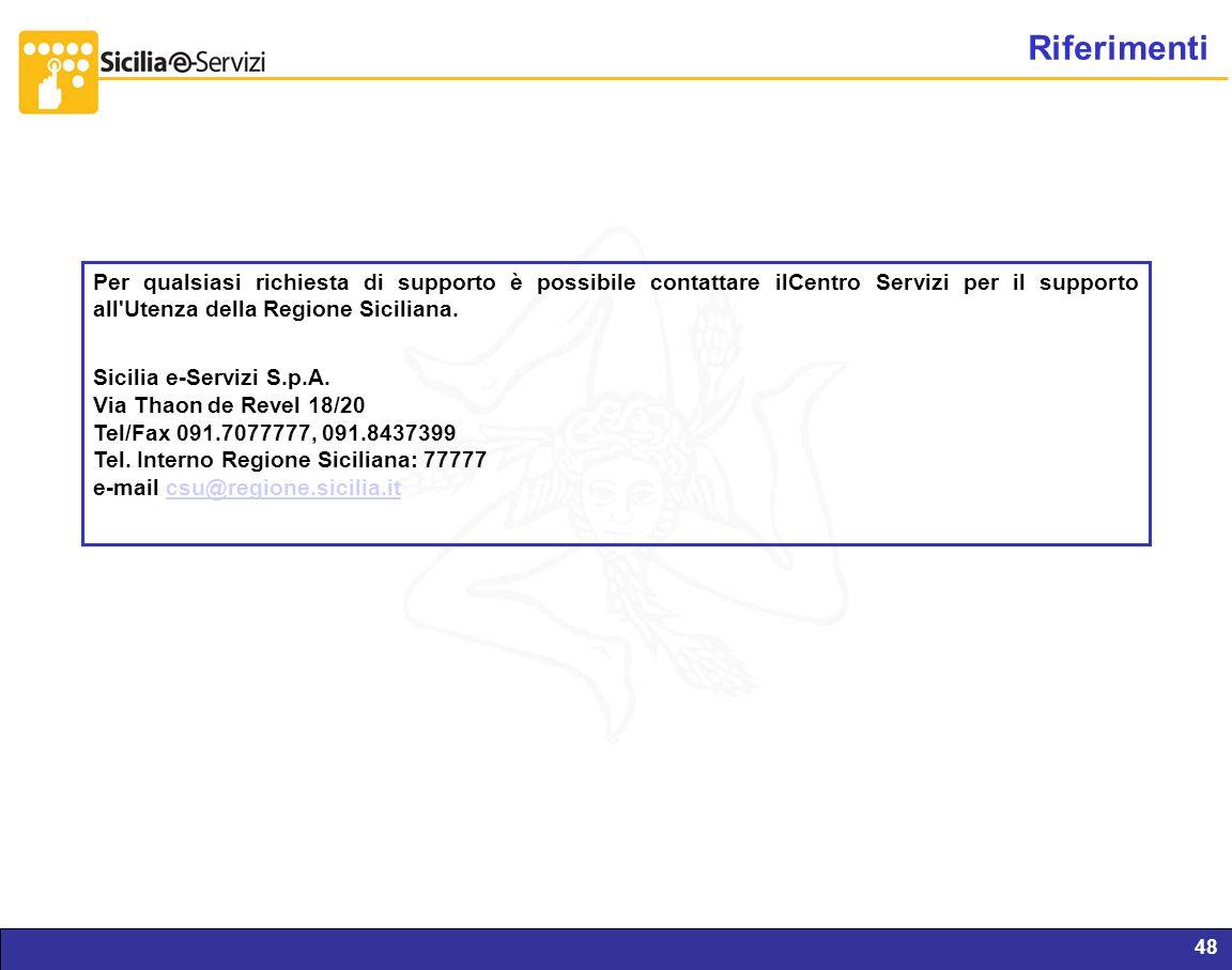Report servizi IVR e CM48 Per qualsiasi richiesta di supporto è possibile contattare ilCentro Servizi per il supporto all'Utenza della Regione Sicilia