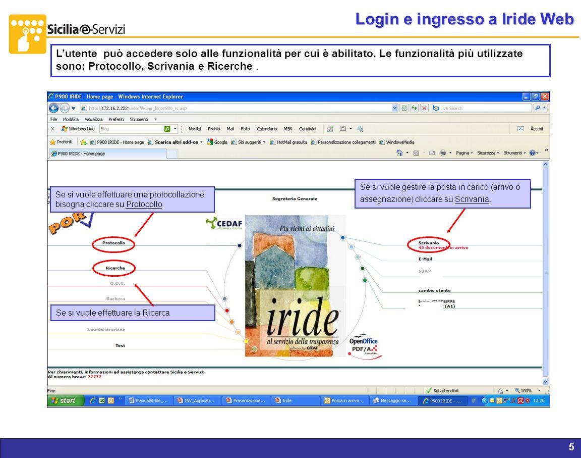 Report servizi IVR e CM5 Login e ingresso a Iride Web Se si vuole effettuare una protocollazione bisogna cliccare su Protocollo Se si vuole gestire la