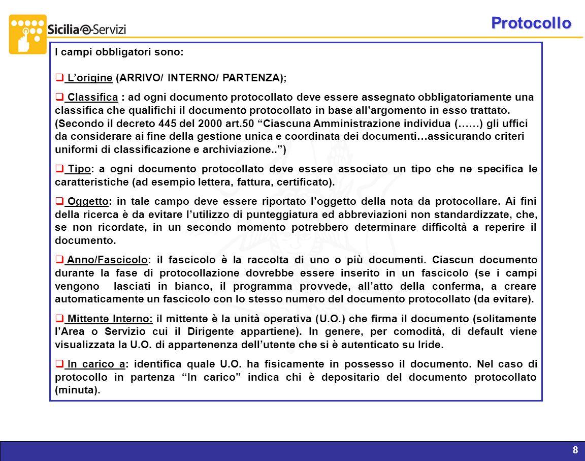 Report servizi IVR e CM8 Protocollo I campi obbligatori sono: Lorigine (ARRIVO/ INTERNO/ PARTENZA); Classifica : ad ogni documento protocollato deve e