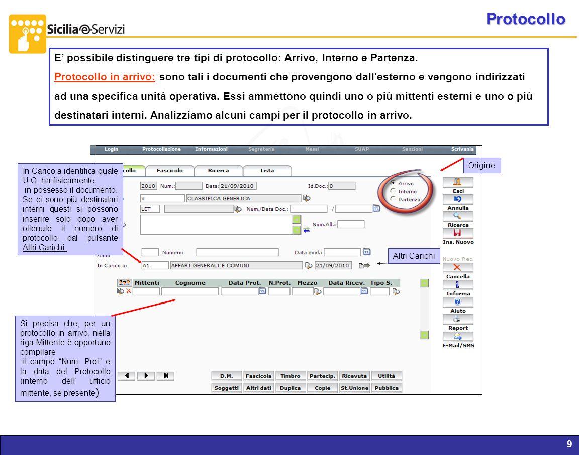 Report servizi IVR e CM9 Protocollo E possibile distinguere tre tipi di protocollo: Arrivo, Interno e Partenza. Protocollo in arrivo: sono tali i docu