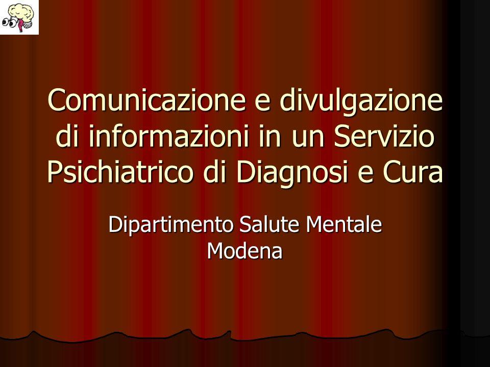 Comunicazione e divulgazione di informazioni in un Servizio Psichiatrico di Diagnosi e Cura Dipartimento Salute Mentale Modena