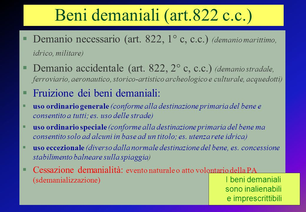 Beni demaniali (art.822 c.c.) §Demanio necessario (art. 822, 1° c, c.c.) (demanio marittimo, idrico, militare) §Demanio accidentale (art. 822, 2° c, c