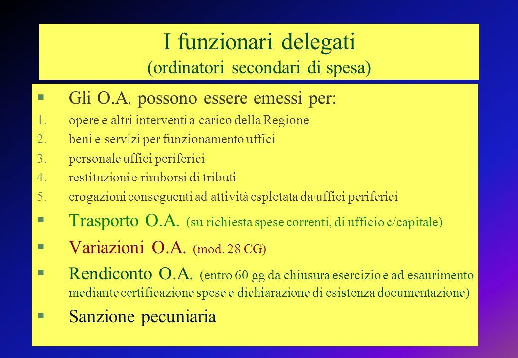 I funzionari delegati (ordinatori secondari di spesa) §Gli O.A.