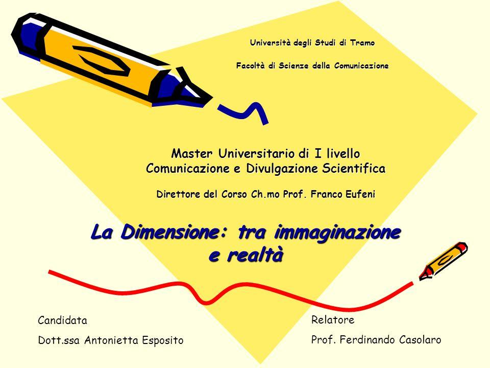 Università degli Studi di Tramo Facoltà di Scienze della Comunicazione Università degli Studi di Tramo Facoltà di Scienze della Comunicazione La Dimen