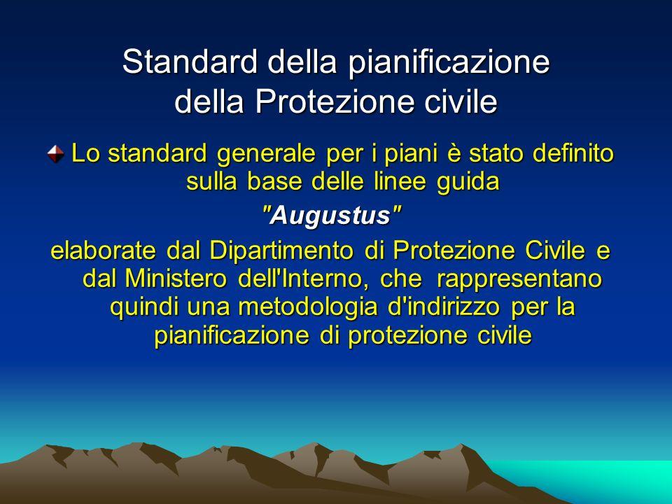 Standard della pianificazione della Protezione civile Lo standard generale per i piani è stato definito sulla base delle linee guida