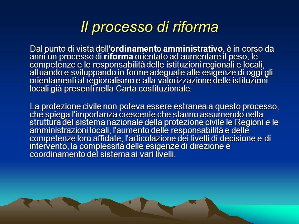 Il processo di riforma Dal punto di vista dell'ordinamento amministrativo, è in corso da anni un processo di riforma orientato ad aumentare il peso, l