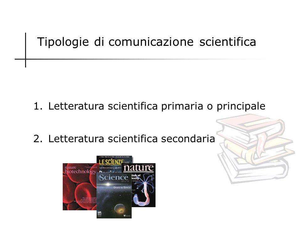 Funzioni della comunicazione scientifica A ciascun livello corrisponde una funzione della comunicazione scientifica LivelloFunzione Intraspecialistico