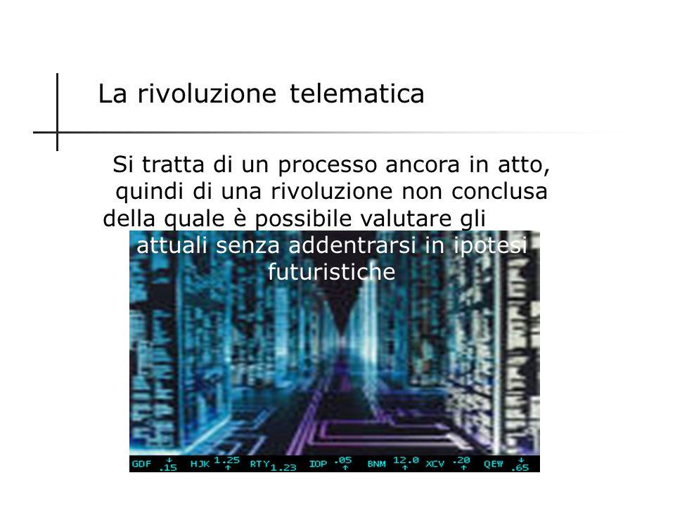 La quarta rivoluzione Oggi assistiamo alla quarta rivoluzione della comunicazione: quella telematica